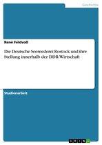 Die Deutsche Seereederei Rostock und ihre Stellung innerhalb der DDR-Wirtschaft