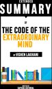 Boek cover Extended Summary Of The Code Of The Extraordinary Mind - By Vishen Lakhiani van Sapiens Editorial