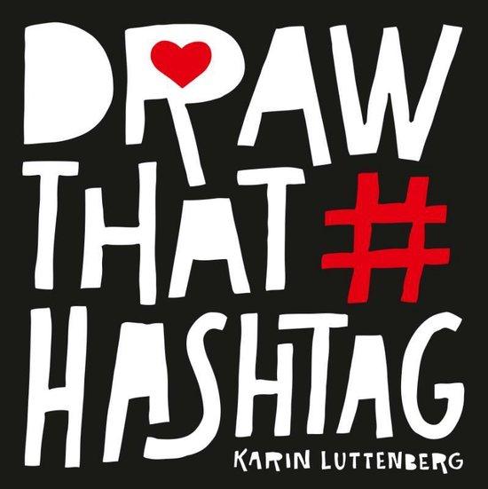 Boek cover Draw that hashtag van Karin Luttenberg (Paperback)
