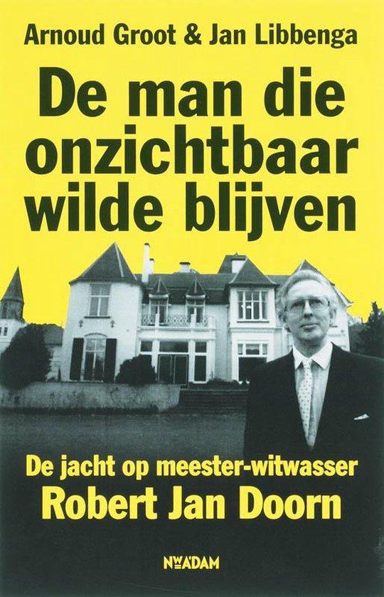 Cover van het boek 'De man die onzichtbaar wilde blijven' van J. Libbenga en Arnoud Groot