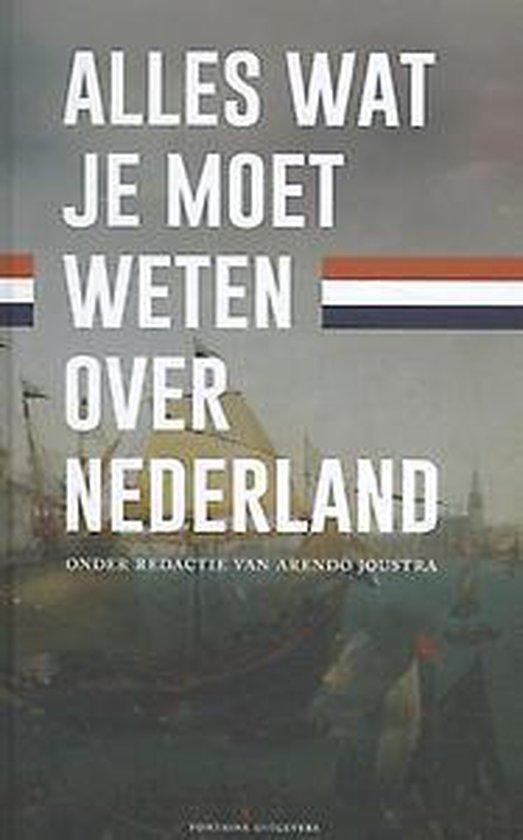 Alles wat je moet weten over Nederland - Arendo Joustra | Fthsonline.com