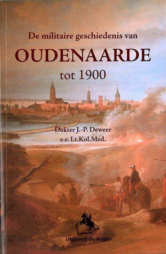 De militaire geschiedenis van Oudenaarde tot 1900 - J.-P. Deweer | Fthsonline.com