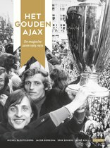 Het Gouden Ajax. De magische jaren 1965-1973