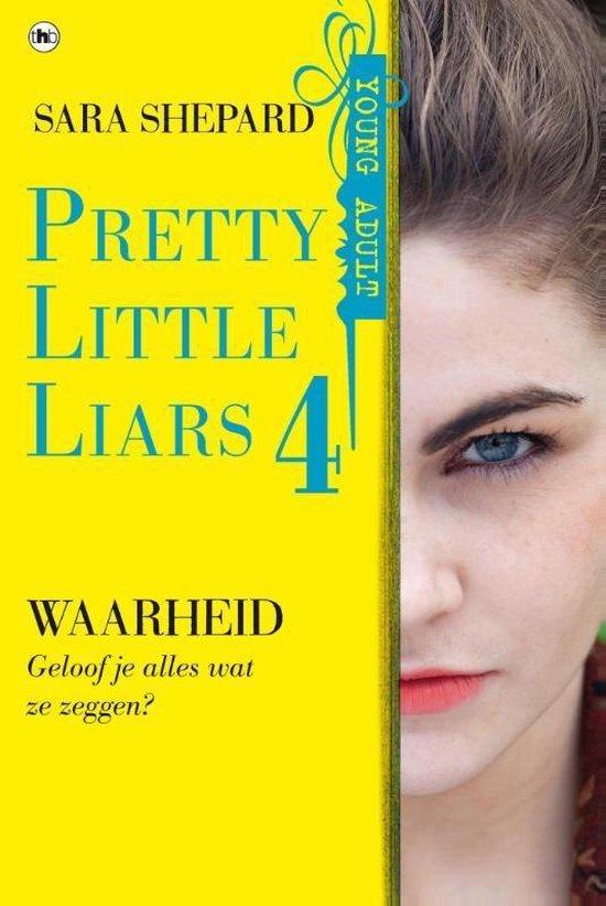 Pretty Little Liars 4 - Waarheid - Sara Shepard |