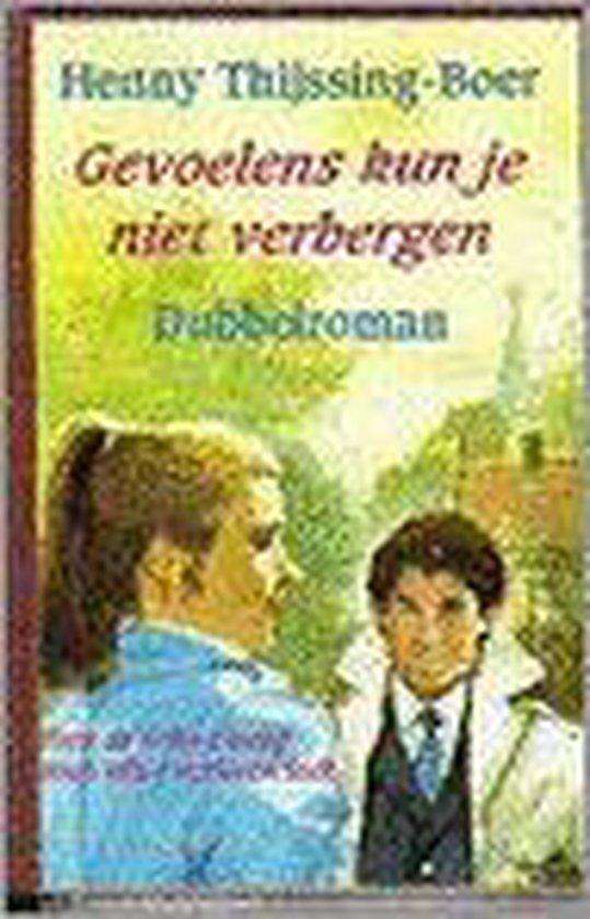 Gevoelens kun je niet verbergen - Henny Thijssing-Boer |