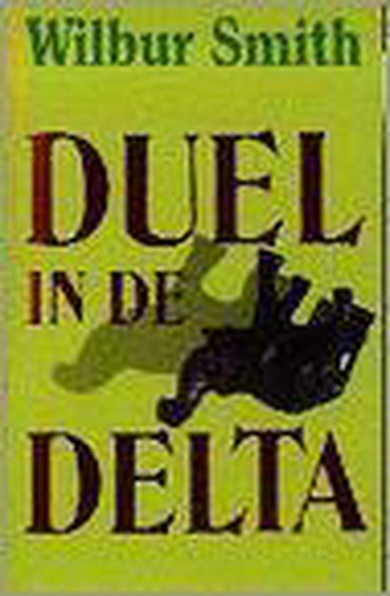 Duel in de delta - Wilbur Smith |