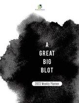 A Great Big Blot