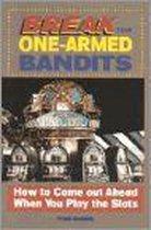 Break the One-Armed Bandits!