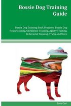 Bossie Dog Training Guide Bossie Dog Training Book Features
