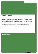 Hitlers willige Mimen? Zarah Leander und Heinz Rühmann als Film-Stars im 3. Reich.