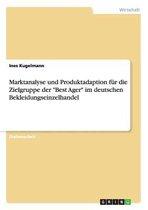 Marktanalyse Und Produktadaption F r Die Zielgruppe Der Best Ager Im Deutschen Bekleidungseinzelhandel