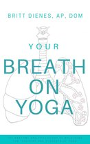 Omslag Your Breath On Yoga: The Anatomy & Physiology of Breathing for Teachers and Students of Yoga