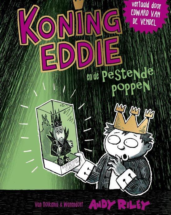 Koning Eddie 3 - Koning Eddie en de pestende poppen - Andy Riley |
