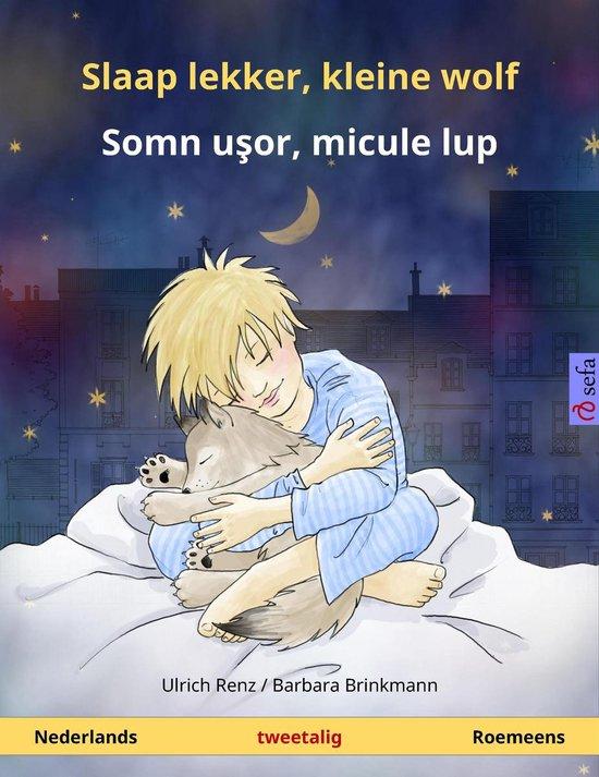 Sefa prentenboeken in twee talen - Slaap lekker, kleine wolf – Somn uşor, micule lup (Nederlands – Roemeens) - Ulrich Renz  