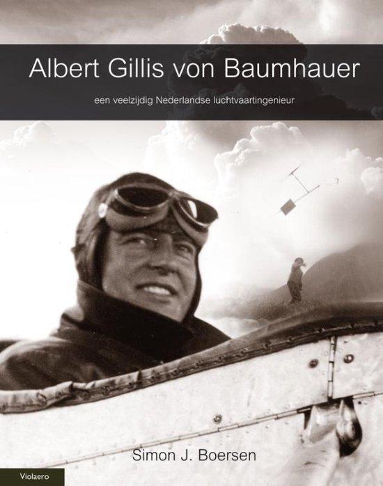 Luchtvaart Historie - Albert Gillis von Baumhauer - Simon J. Boersen   Fthsonline.com