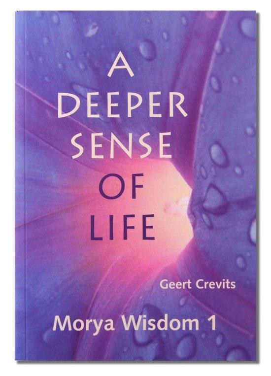 Wisdom 1 - A deeper sense of life - Morya |
