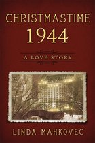 Christmastime 1944: A Love Story