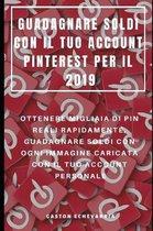 Guadagnare Soldi Con Il Tuo Account Pinterest Per Il 2019