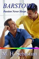 Barstowe ~ Passion Never Sleeps