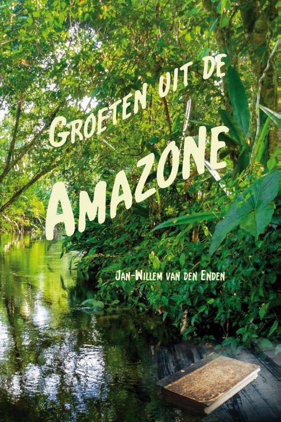 Groeten uit de Amazone - Jan-Willem van den Enden | Fthsonline.com