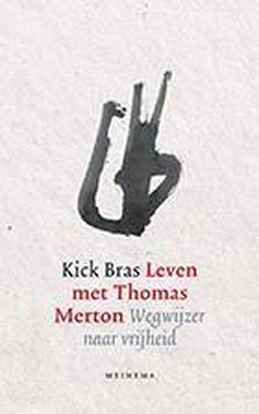 Boek cover Leven met Thomas Merton van Kick Bras (Paperback)