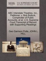 ABC Interstate Theatres, Inc., Petitioner, V. Bob Bullock, Comptroller of Public Accounts, Et Al. U.S. Supreme Court Transcript of Record with Supporting Pleadings