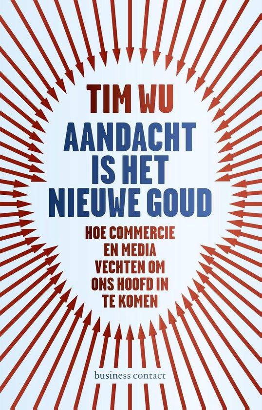Boek cover Aandacht is het nieuwe goud van Tim Wu (Onbekend)