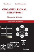 Organizational Behavior I. Managerial Behavior. A Practical Self-Study Guide