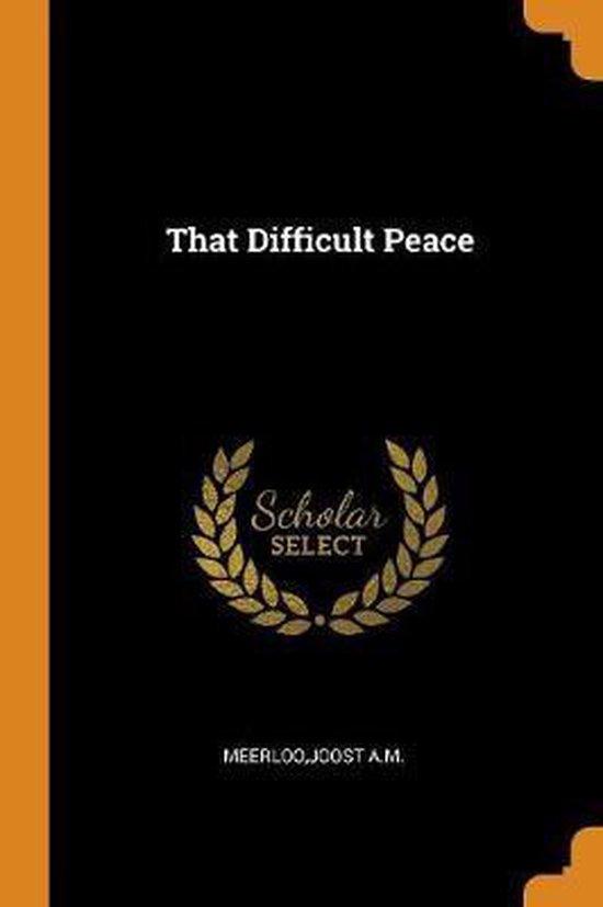 Boek cover That Difficult Peace van Joost A M Meerloo (Paperback)