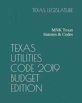 Texas Utilities Code 2019 Budget Edition