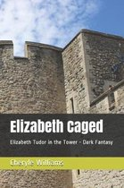 Elizabeth Caged