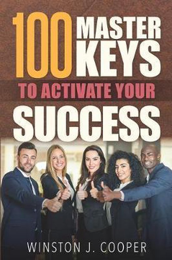 100 Master Keys to Activate Your Success