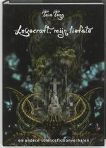 Lovecraft, Mijn Liefste En Andere Sciencefictionverhalen