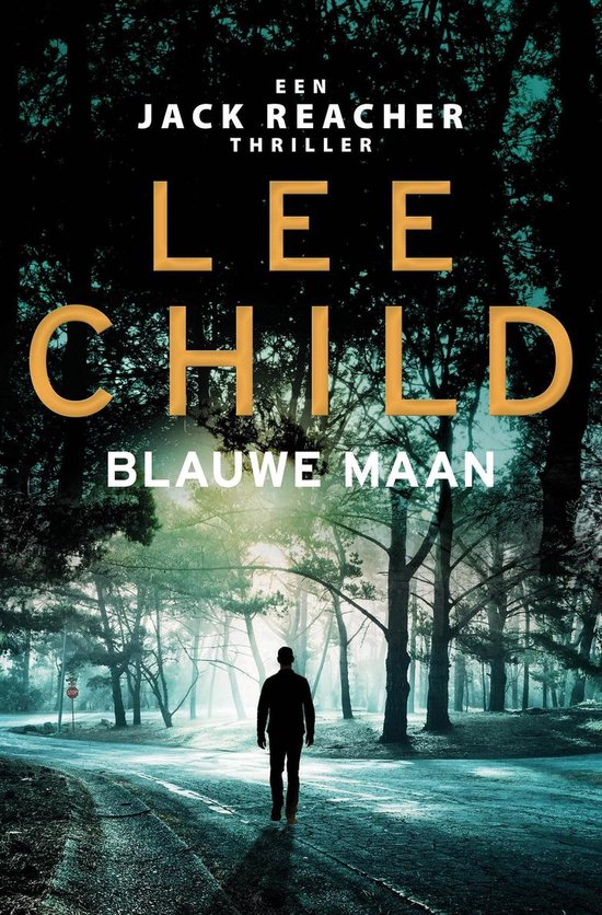 Jack Reacher 24 - Blauwe maan - Lee Child |