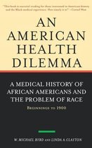 An American Health Dilemma: A Medical History of African Americans and the Problem of Race