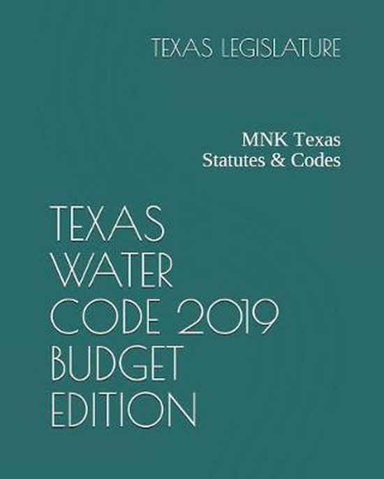 Texas Water Code 2019 Budget Edition