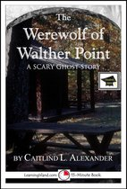 The Werewolf of Walther Point: A 15-Minute Horror Story, Educational Version