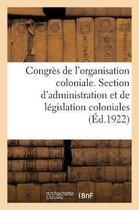Congres de l'organisation coloniale. Section d'administration et de legislation coloniales, rapport