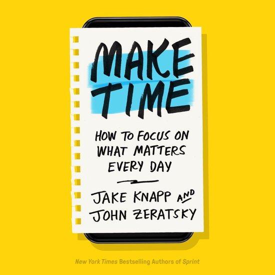 Boek cover Make Time van Jake Knapp (Onbekend)