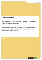 The impact of the internet and social media on the hotel industry