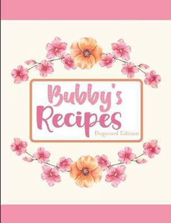 Bubby's Recipes Dogwood Edition