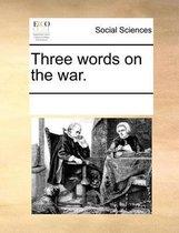 Three Words on the War.