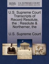 U.S. Supreme Court Transcripts of Record Resolute