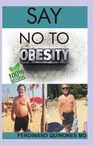 Say No to Obesity