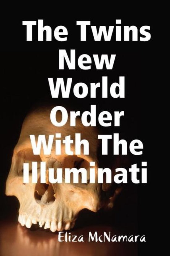 The Twins New World Order with the Illuminati