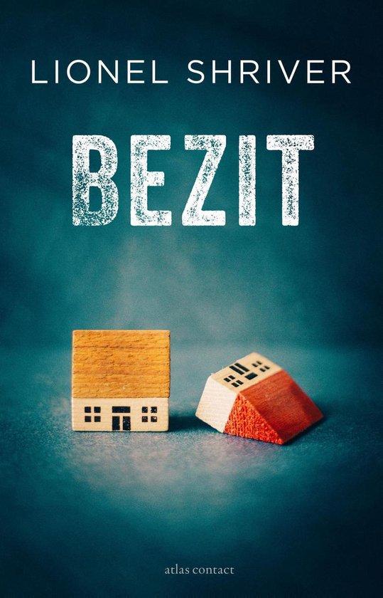 Bezit - Lionel Shriver |
