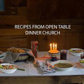 Recipes from Open Table Dinner Church