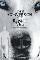 The Conversion of Ronnie Vee