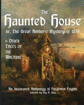 The Haunted House or the Great Amherst Mystery of 1879