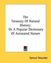 The Treasury of Natural History